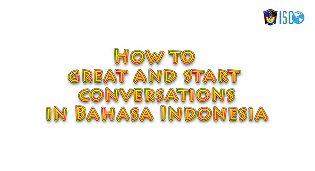 How To Greet and Start Conversation in Bahasa Indonesia