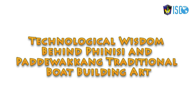 Technological Wisdom Behind Phinisi and Paddewakkang Traditional Boat Building Art (an introduction)